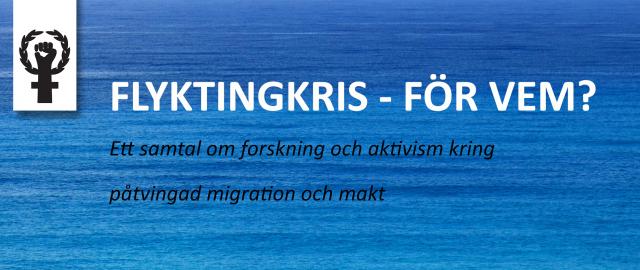Flyktingkris – för vem? (OBS datum: 17/3)